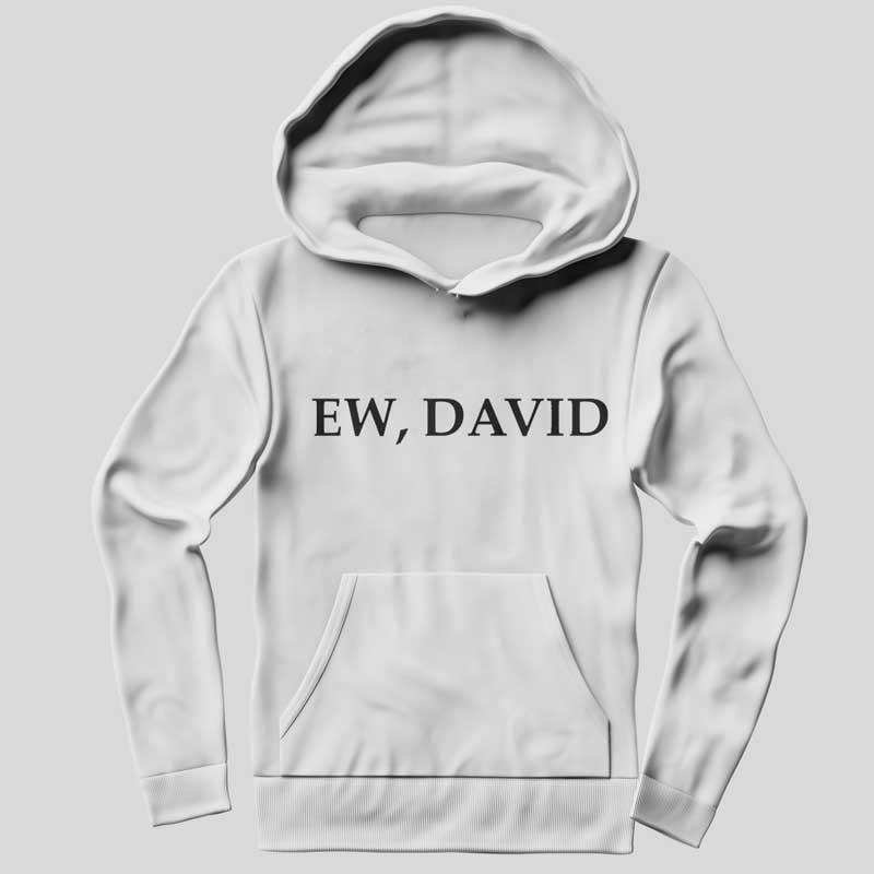 Funny Ew David Hoodie SX0024