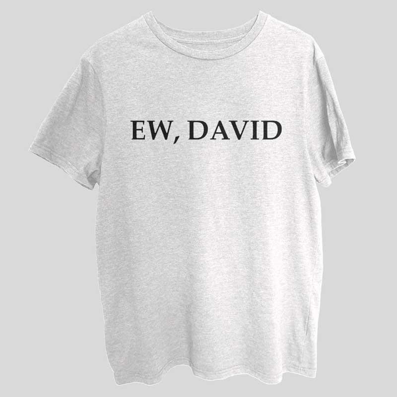 Ew David Funny T-Shirt SX0023