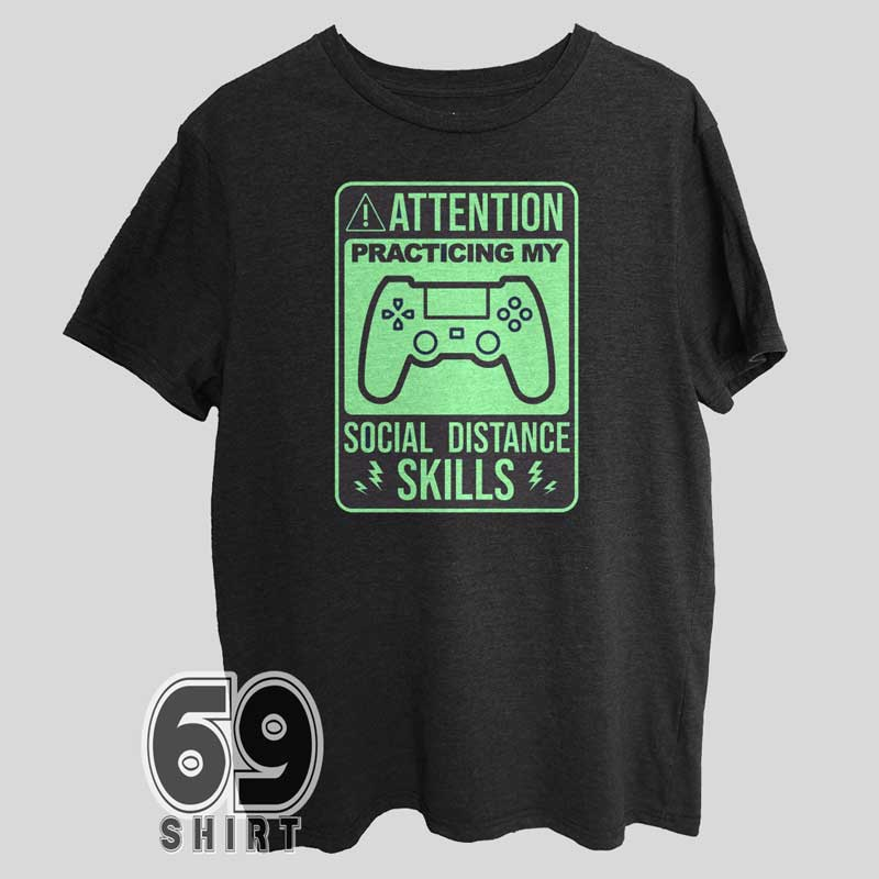 Attention Practicing Social Distance Gaming T-Shirt